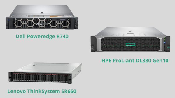 The Ultimate Dell Poweredge R740 vs HPE ProLiant DL380 Gen10 vs Lenovo ThinkSystem SR650 Servers Comparison Guide